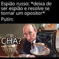 Putin lhe oferece chá, aceitas?