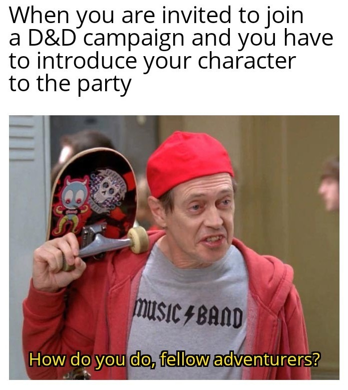 Jumping into an established campaign - meme