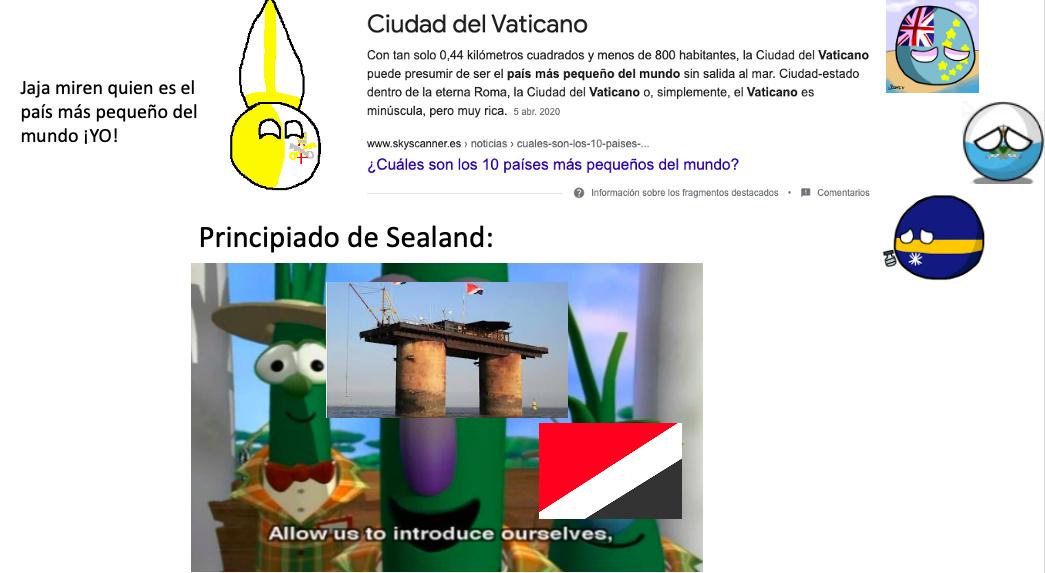 Es mi primer meme de countryballs así que no es perfecto Contexto: El principiado de Sealand se podría decir que es el país más pequeño del mundo, mucho más pequeño que el Vaticano