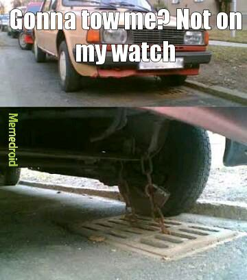 I hope our car wont be towed today - meme
