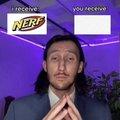 É Nerf ou nada, se eu recebi Nerf vc fica com nada....