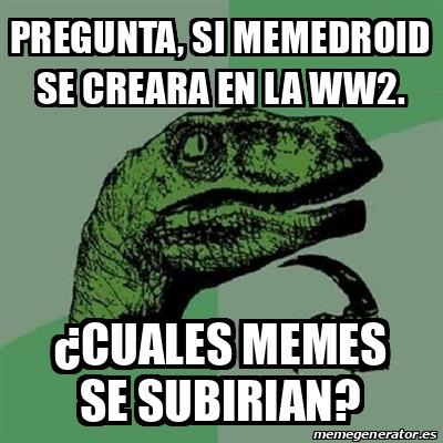 El titulo esta publicando memes en memedroid durante la segunda guerra mundial