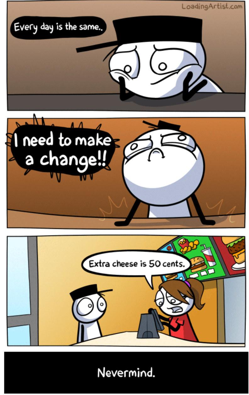 Change is important... - meme