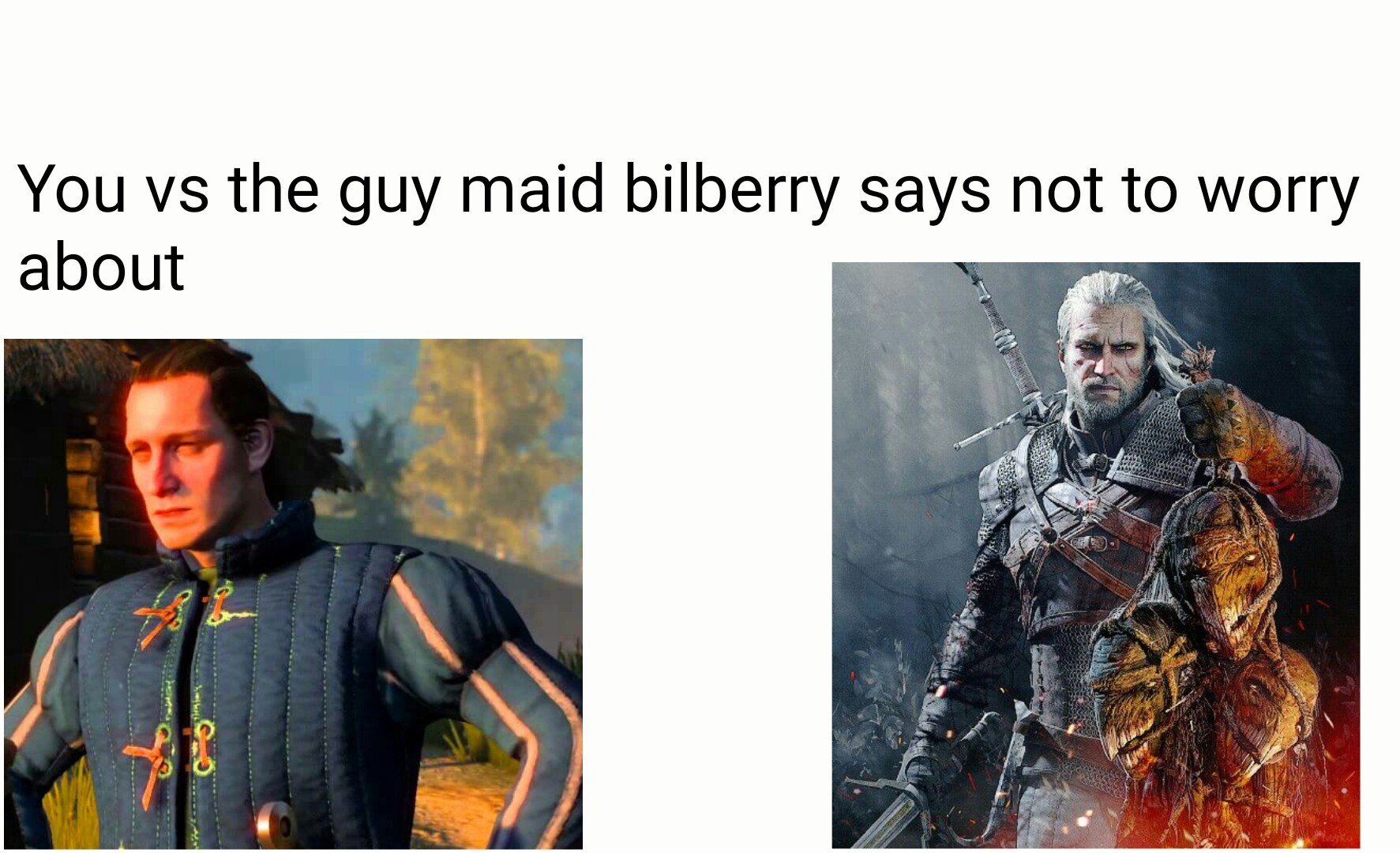 I mocked This guy in Witcher 3 every time he challenged geralt for the honor of maid bilberry - meme