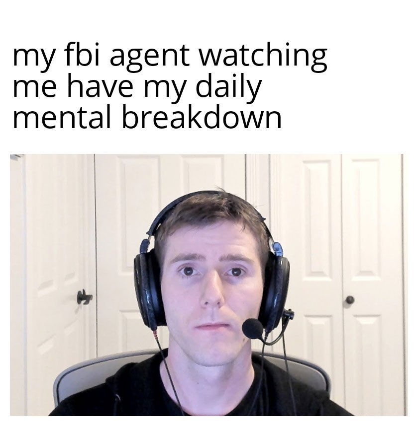 Did I make the list yet? - meme