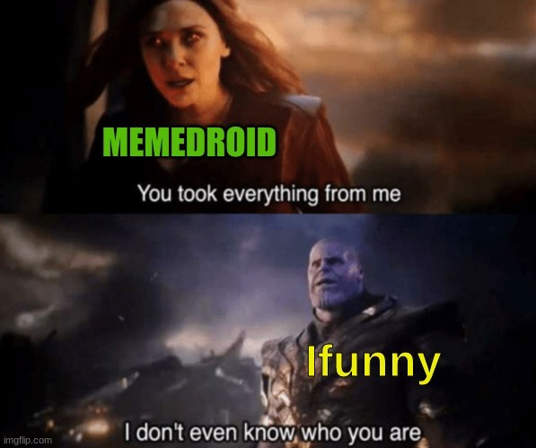 When people from Ifunny post memes on Memedroid
