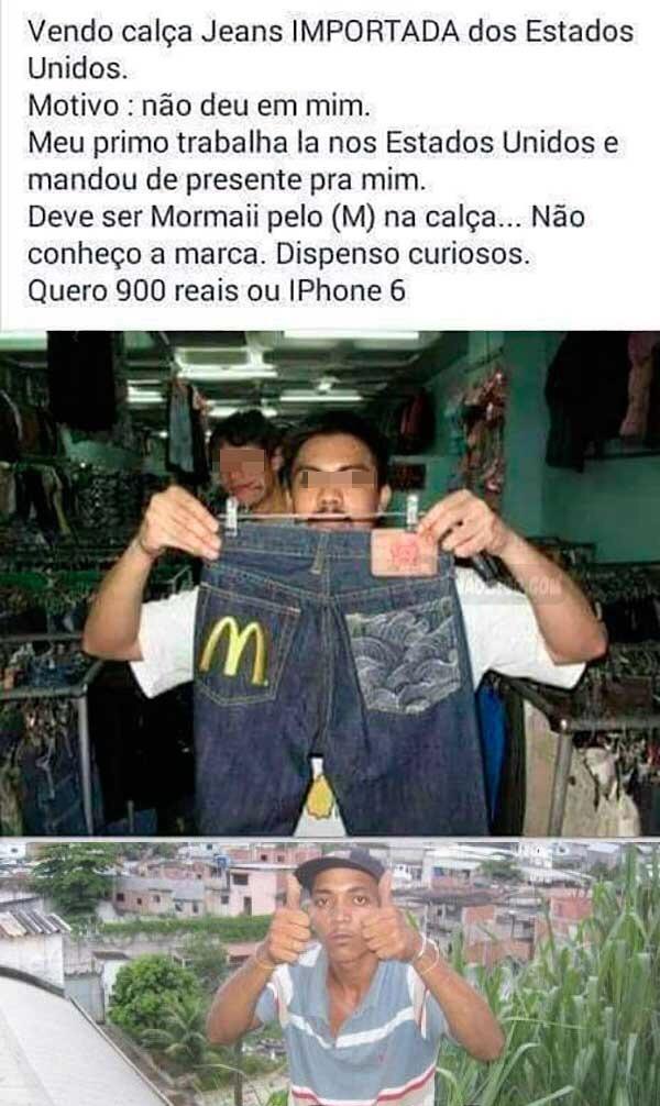 . Afinal, uma calça é mais de 300 reais - meme