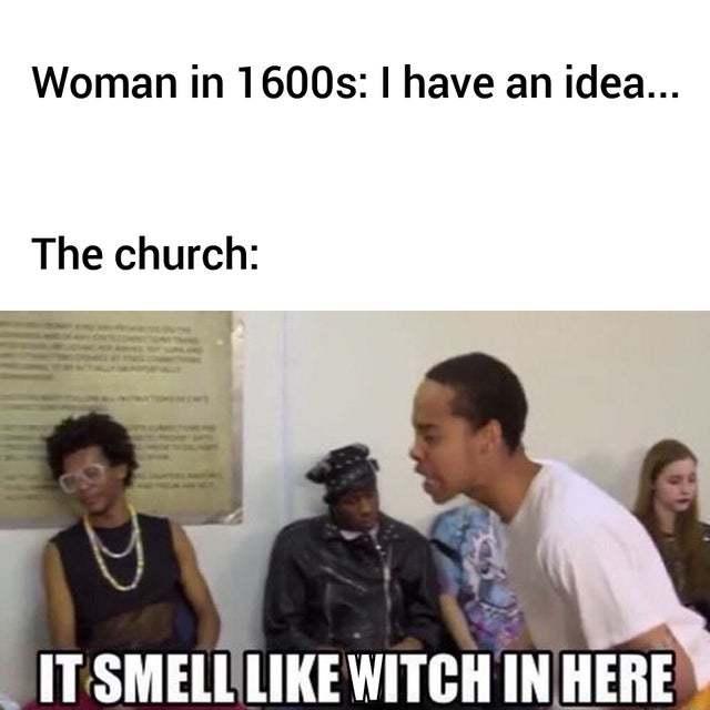 Women in 1600s - meme