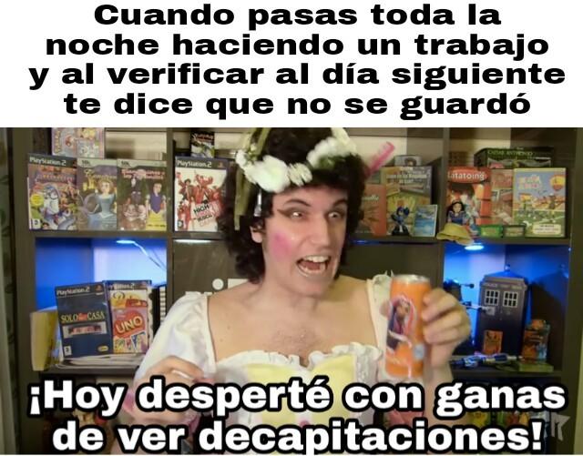 Decapitaciones! :D.           (Plantilla nueva) - meme