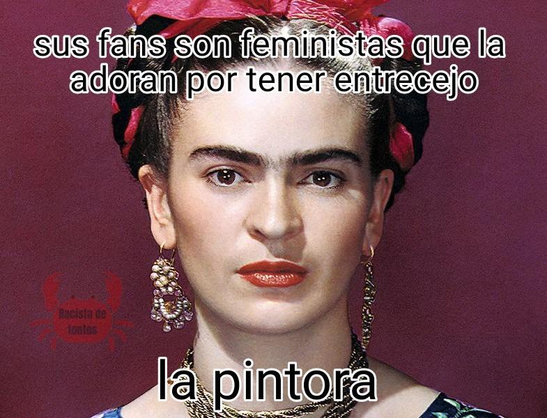 Te gusta Frida Kahlo? Dime algo de su historia, el nombre de algún cuadro suyo .__. - meme