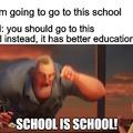 SCHOOL IS SCHOOL!