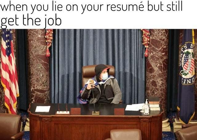When you lie on your resumé but still get the job - meme