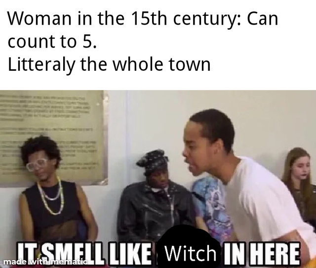 Smells like witch in here - meme