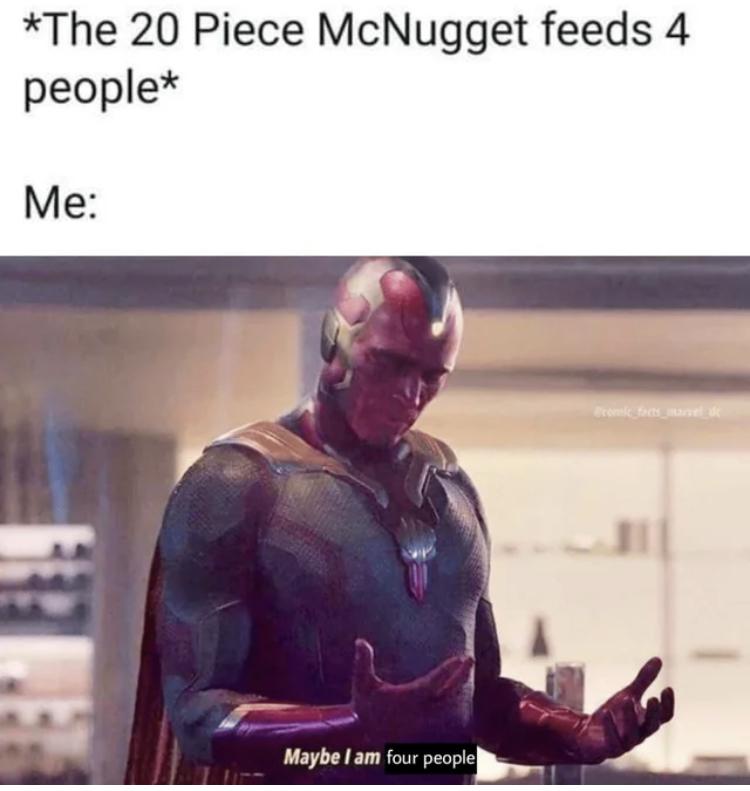 Maybe I am 4 people.... - meme
