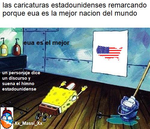 y recuerden niños EUA es la mejor nacion - meme