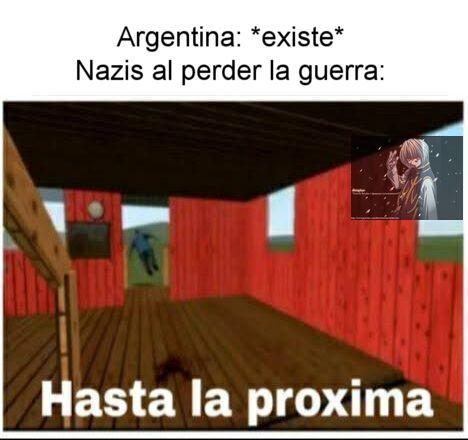 Meme echo en 2 minutos  :fuckyeah:  Fuera de bromas, Argentina estaba muy bien, por lo que no me sorprende que los nazis se fueran al perder la guerra