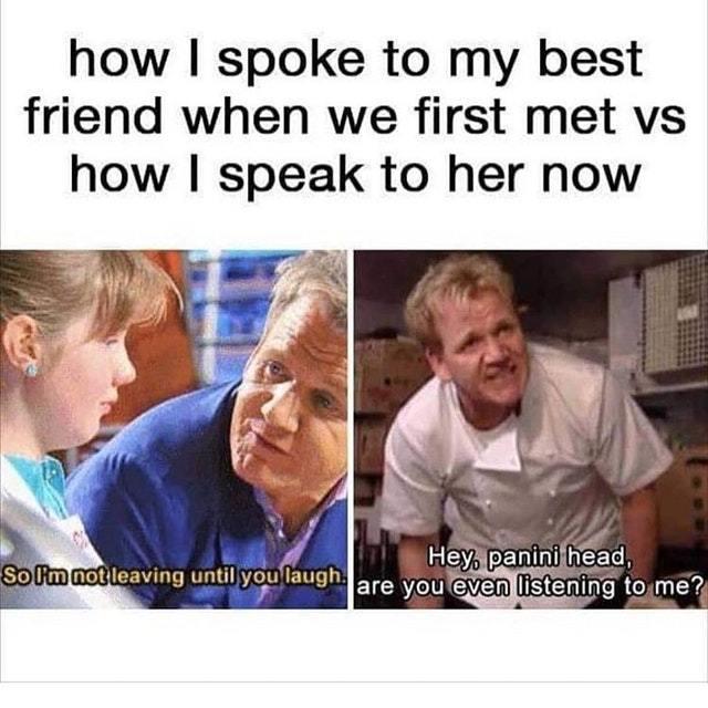 How I spoke to my best friend - meme