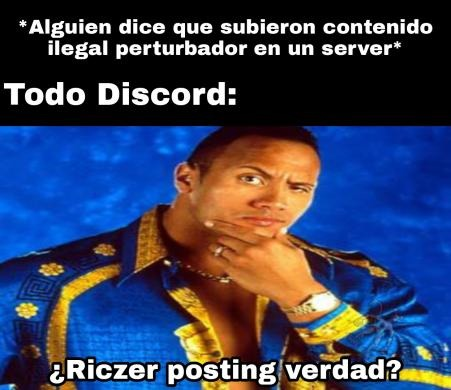 Riczer Posting ¿Verdad? - meme