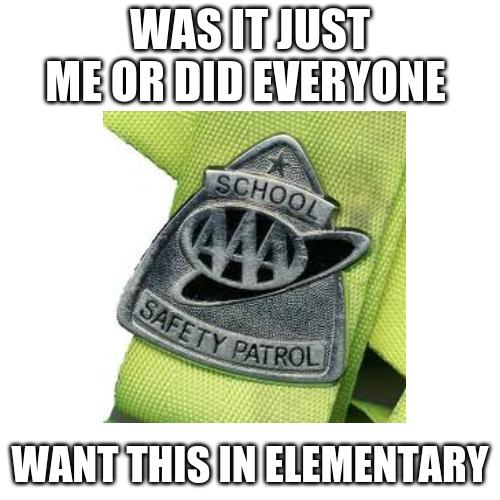 safety patrol - meme