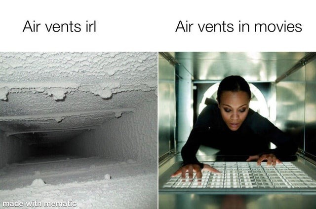 Air vents in real life vs air vents in movies - meme
