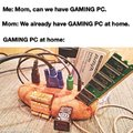 Can we have a gaming PC?