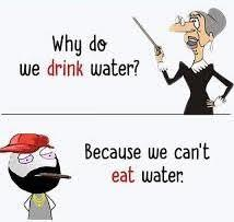 Can't eat water - meme