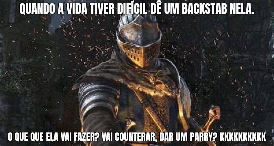 Meme de Darksouls, não, não é Cyberpunk, enfim bom dia...