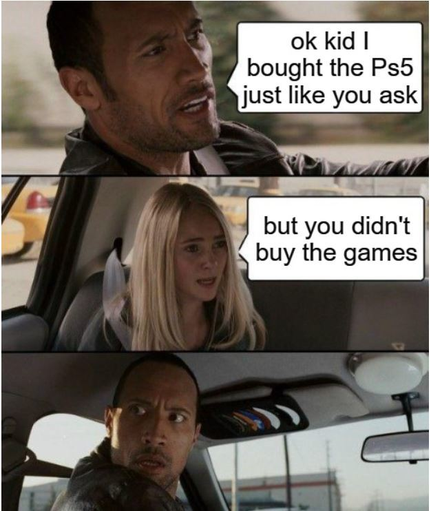Ps5 but no games - meme