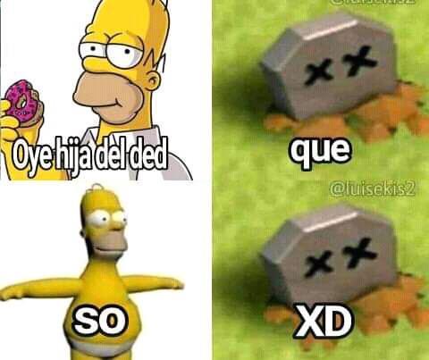 Oye hija del ded - meme