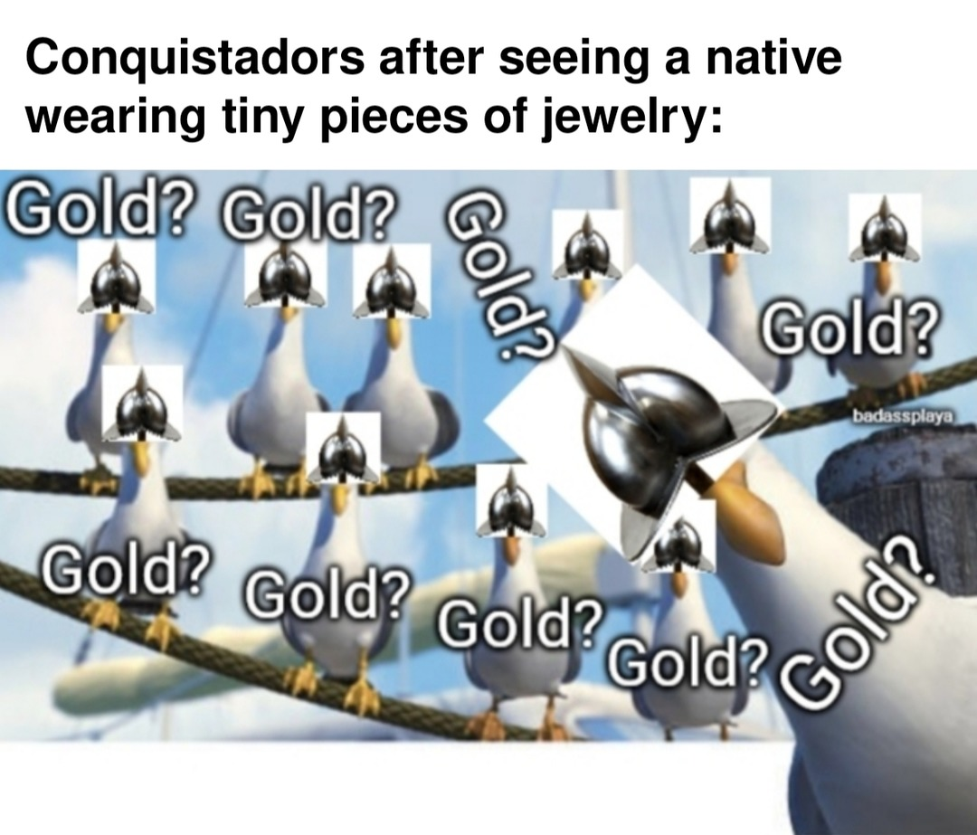 I think they liked gold - meme