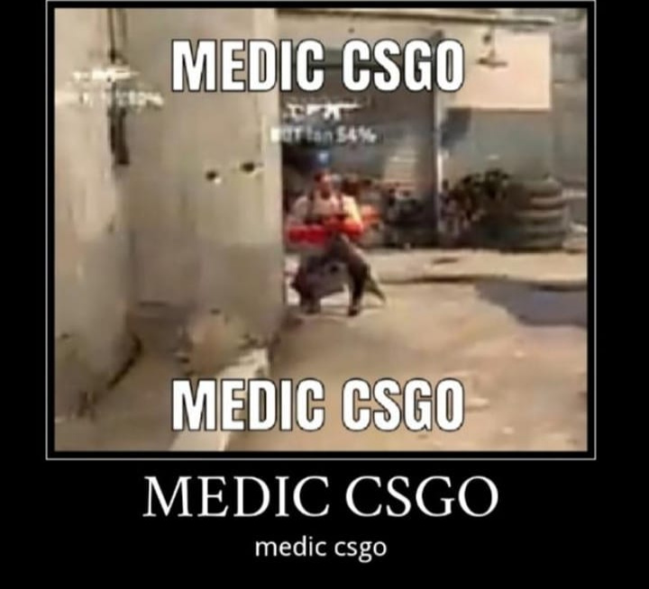 medic csgo, juegaso :) - meme