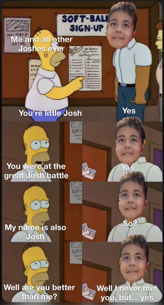 all hail little king Josh - meme