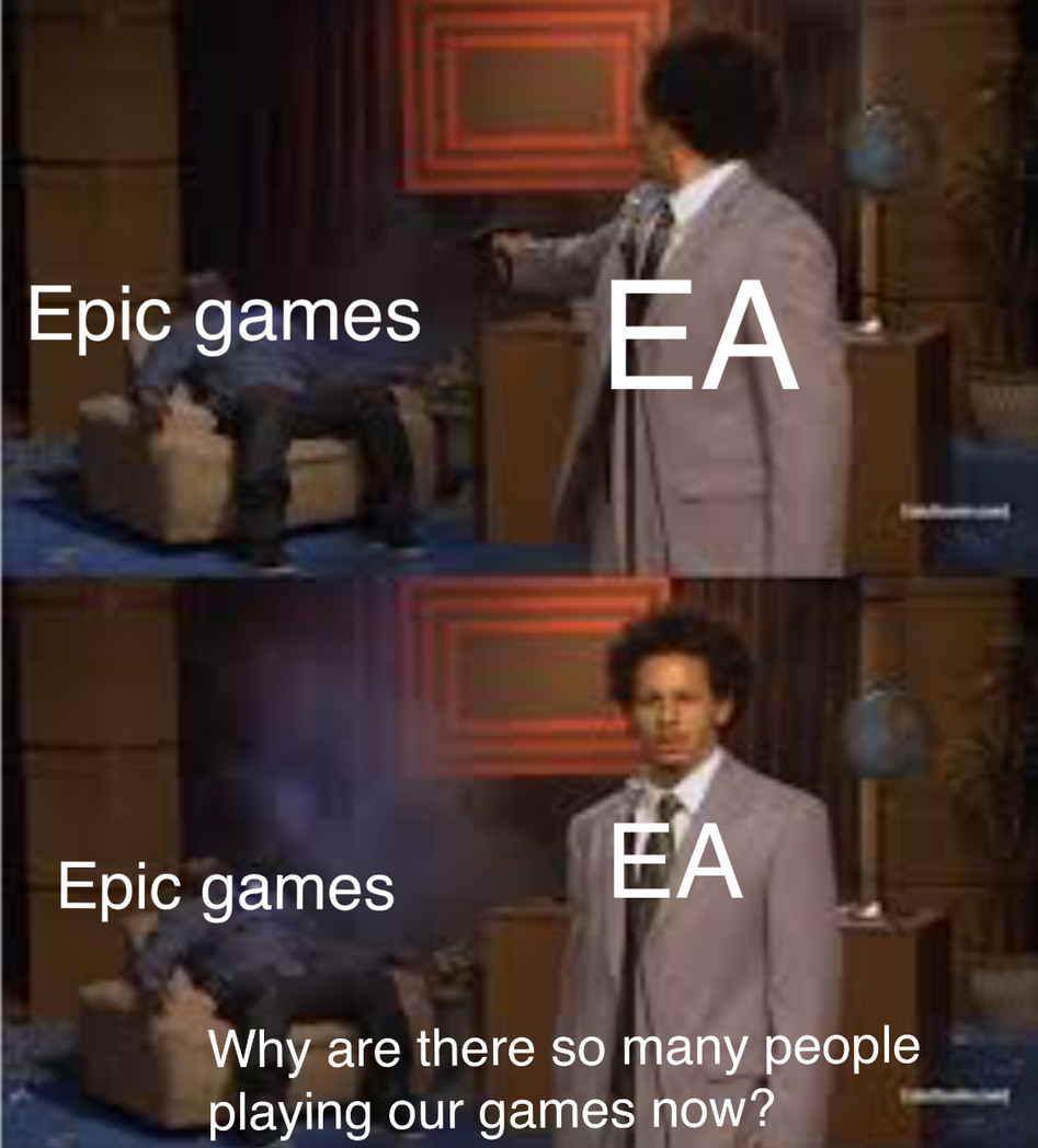 Ea kills epic - meme