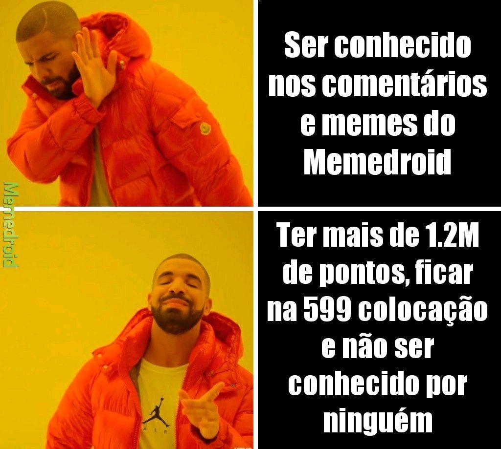 Queria ser famoso no Memedroid :(