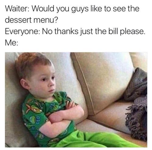 No Dessert today - meme