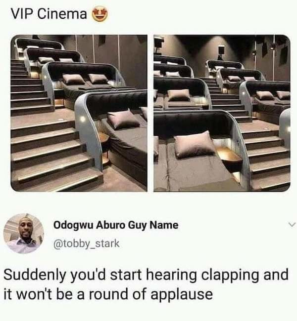 Clapping in the middle of the movie.... - meme