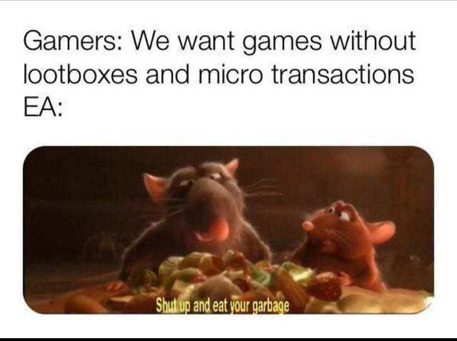 We want games without lootboxes and micro transactions - meme