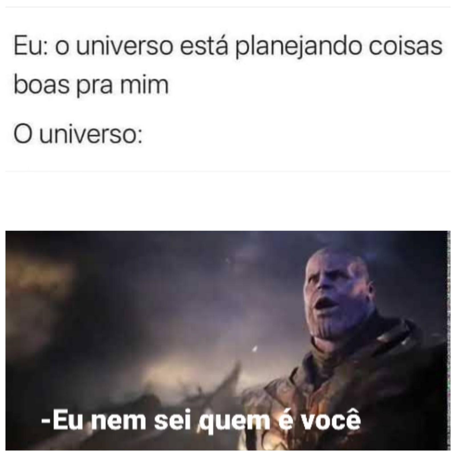 Universo é meu pau - meme