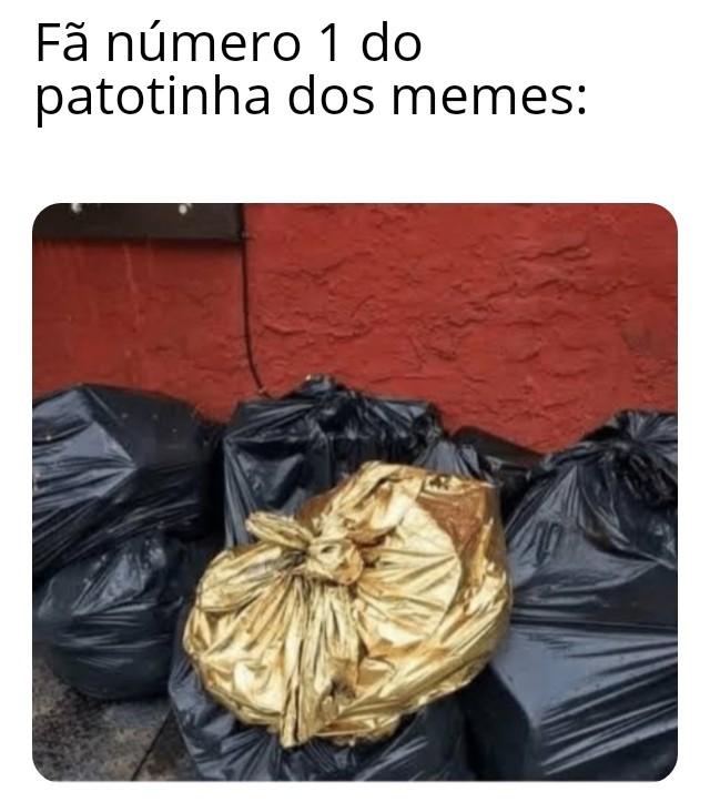 Eu me tornarei o pior hater do patotinha dos memes, aguarde.