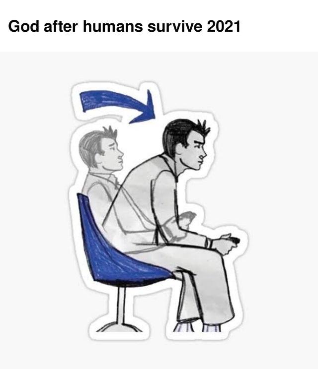 God after humans survive 2021 - meme