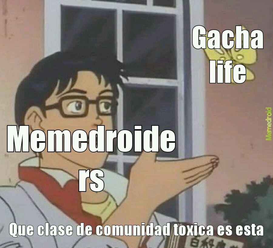 Los que siempre dan hate a gacha life - meme