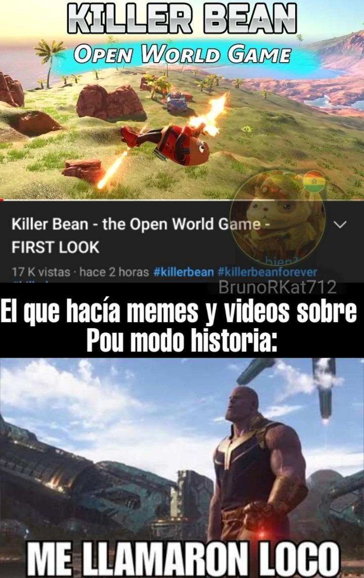 Killer Bean Forever porque nunca muere :son:  Aquí dejo esto para no dejar muerto este perfil ,  I Don't have any idea :sadtroll: - meme