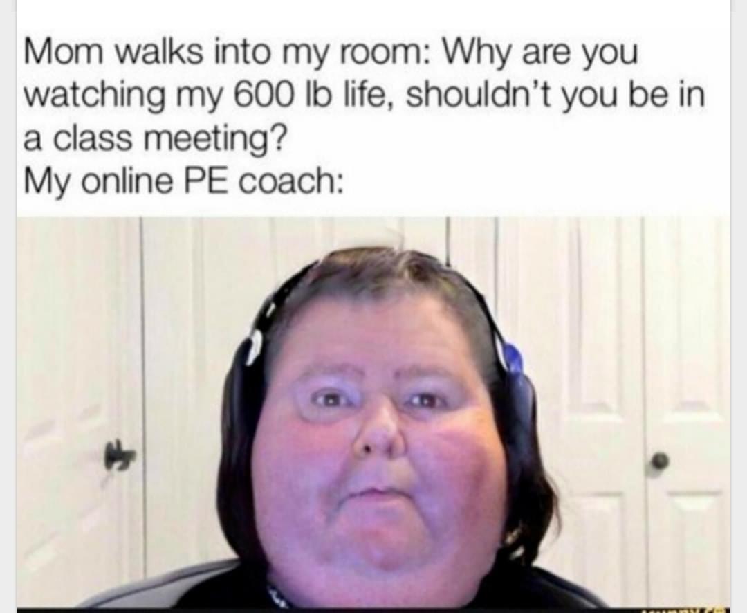 My 500 lb teacher - meme