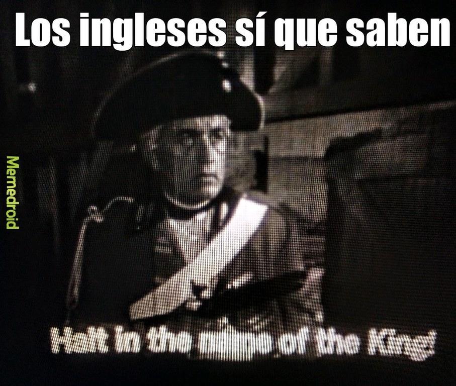 ¡Alto en el nombre del Rey! / Fuera tonterías. - meme