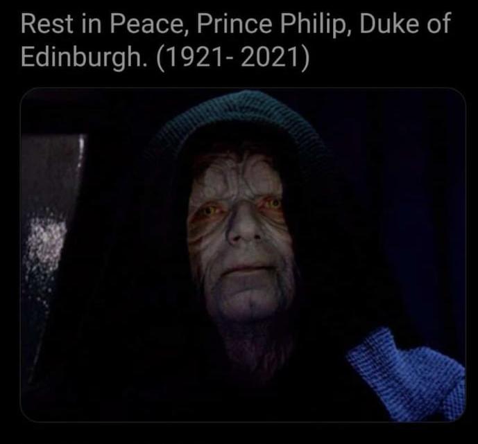 Gone but not forgotten. rip prince philip - meme