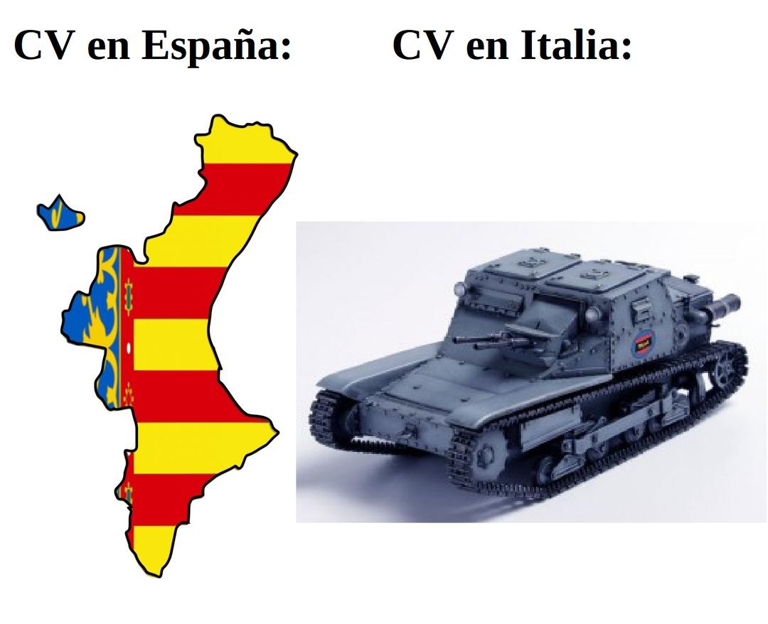 Contexto: En España es Comunidad Valenciana y en Italia es Carro Veloce, un blindado ligero de la 2ª guerra mundial (el de la imagen es exactamente el CV.35) - meme