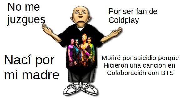 No Coldplay, ¿Porque BTS? ¿Porque no Imagine Dragons? Tus fans llavamos esperando mucho tiempo por una colaboración con Imagine Dragons. PD: Por favor, aceptenlo - meme