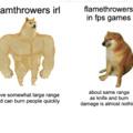 flamethrowers be like