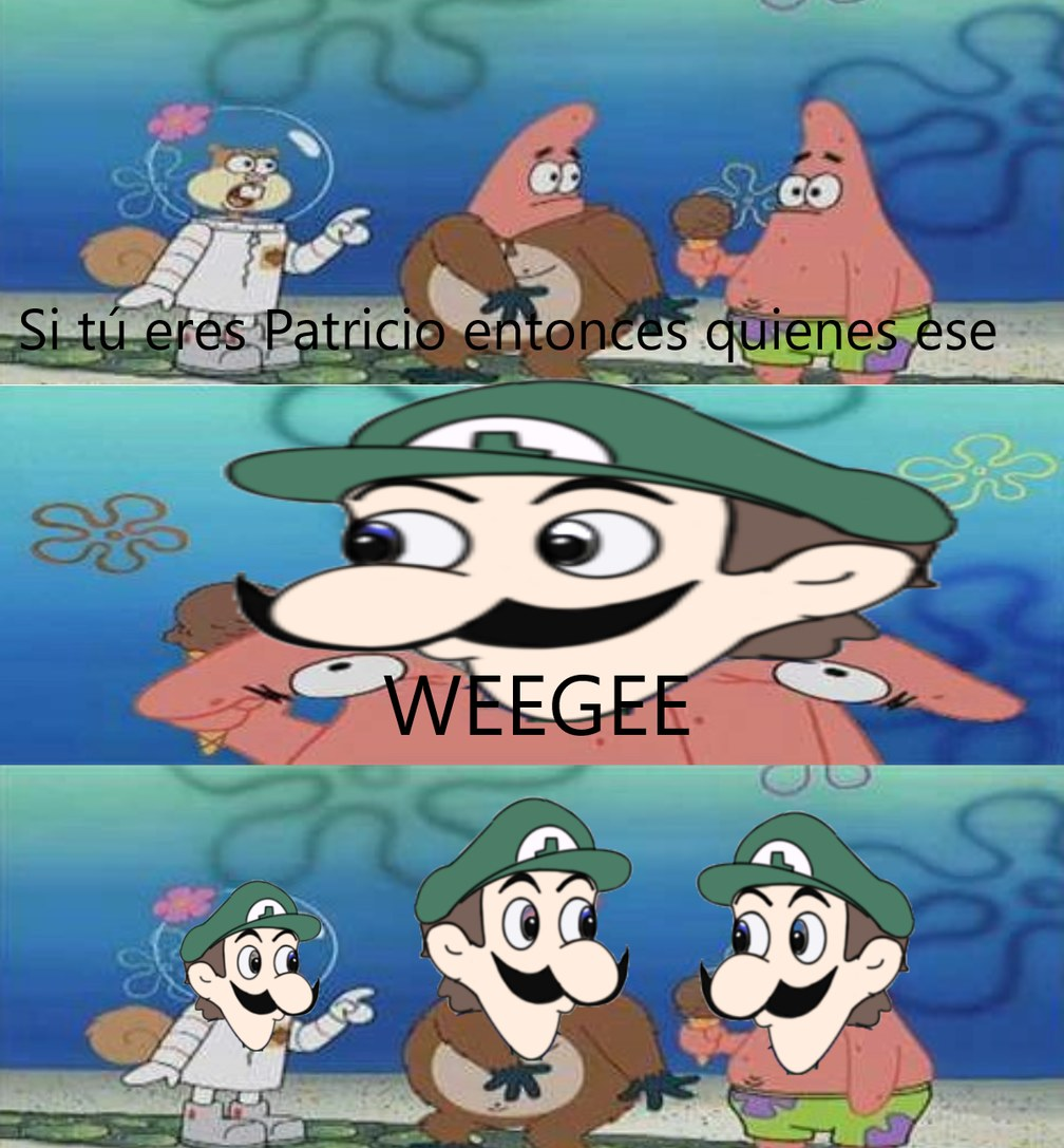 Si tú eres Patricio entonces quienes ese WEEGEE - meme