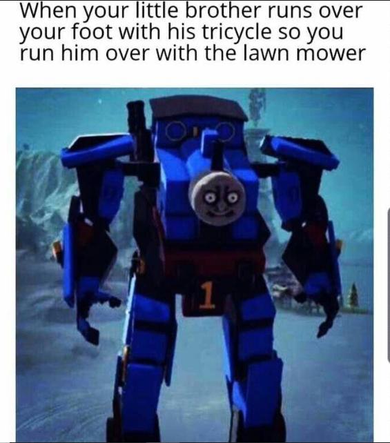 Thomas got rid of the bullshit - meme